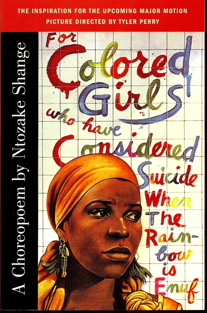 Ntozake Shange, for colerd girls who have considered suicide.