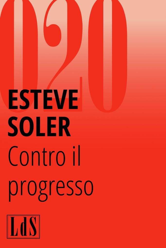 Esteve Soler, Contro il progresso