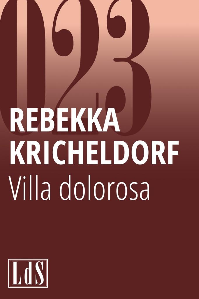 Rebekka Kricheldorf, Villa Dolorosa