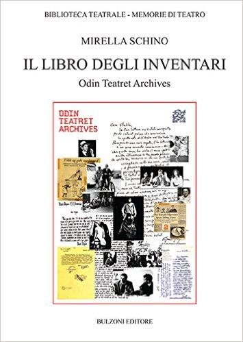 Mirella Schino, Il libro degli inventari. Odin teatret archives